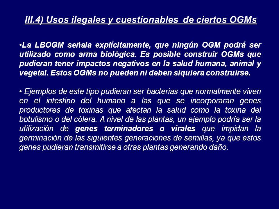 III.4) Usos ilegales y cuestionables de ciertos OGMs