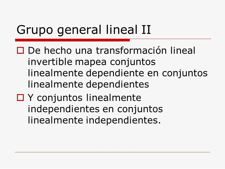 Grupo general lineal II