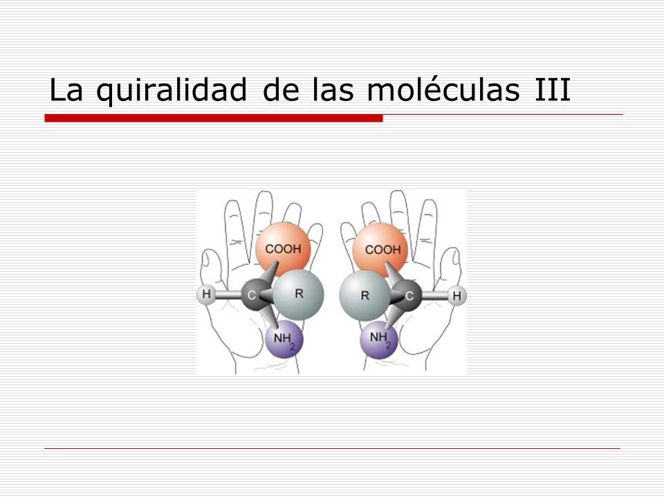 La quiralidad de las moléculas III