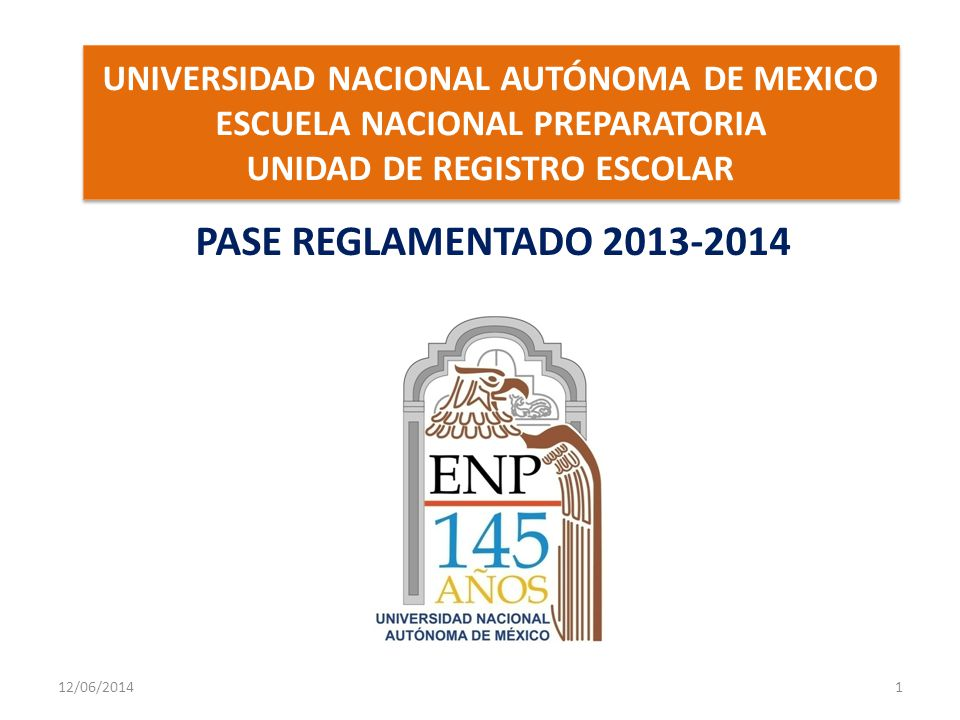 UNIVERSIDAD NACIONAL AUTÓNOMA DE MEXICO ESCUELA NACIONAL PREPARATORIA UNIDAD DE REGISTRO ESCOLAR