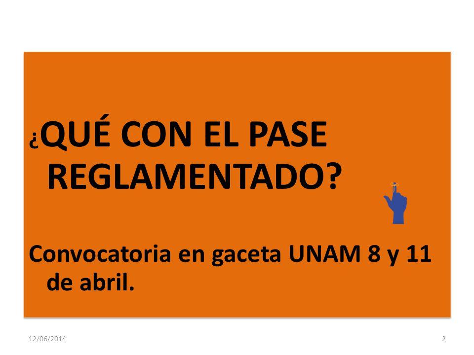 Convocatoria en gaceta UNAM 8 y 11 de abril.