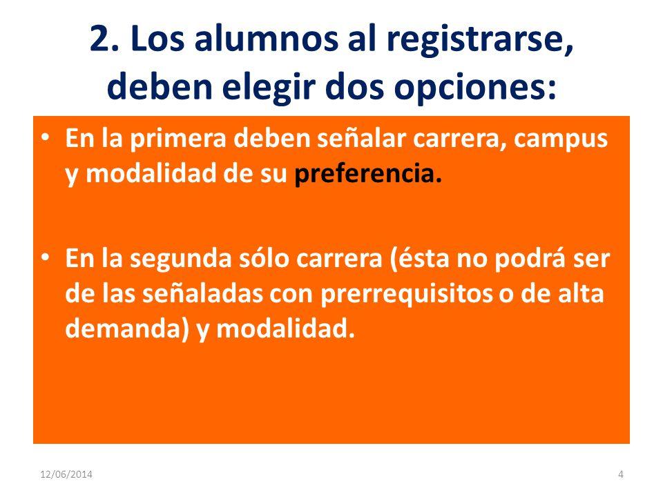 2. Los alumnos al registrarse, deben elegir dos opciones: