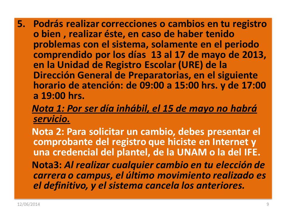 Nota 1: Por ser día inhábil, el 15 de mayo no habrá servicio.