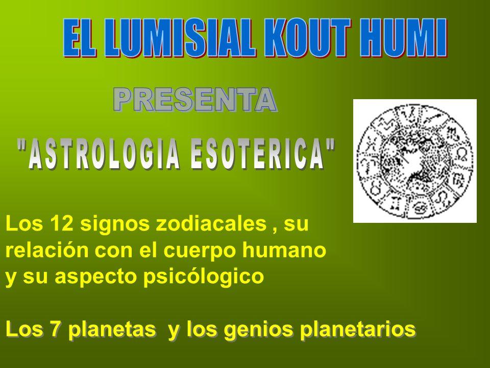 EL LUMISIAL KOUT HUMI PRESENTA ASTROLOGIA ESOTERICA