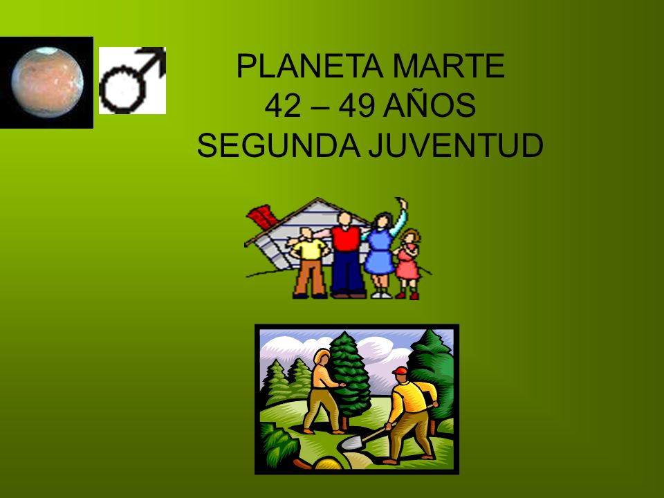 PLANETA MARTE 42 – 49 AÑOS SEGUNDA JUVENTUD