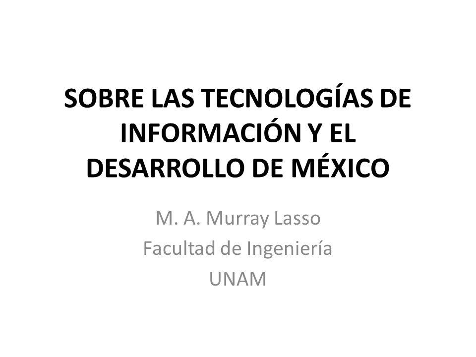 SOBRE LAS TECNOLOGÍAS DE INFORMACIÓN Y EL DESARROLLO DE MÉXICO