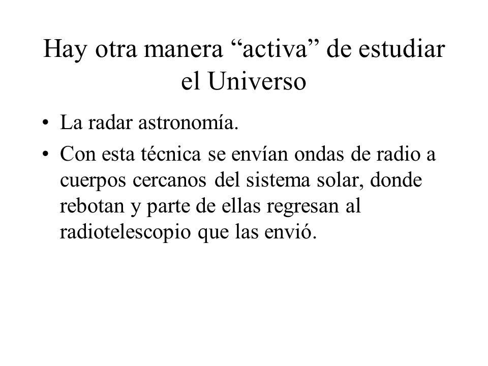 Hay otra manera activa de estudiar el Universo