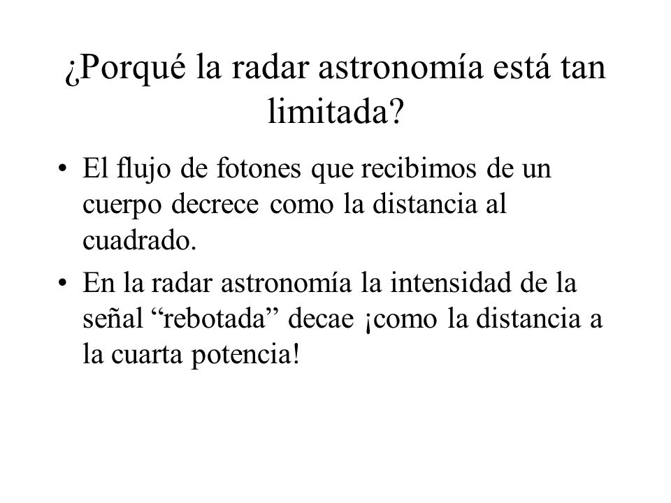 ¿Porqué la radar astronomía está tan limitada