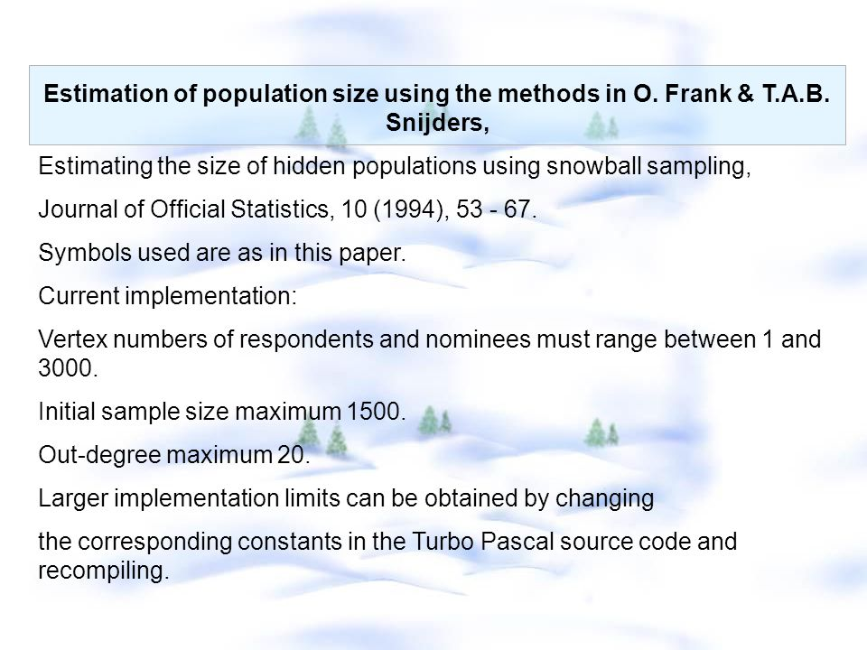 Estimation of population size using the methods in O. Frank & T. A. B