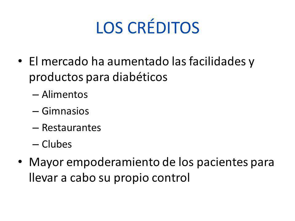 LOS CRÉDITOS El mercado ha aumentado las facilidades y productos para diabéticos. Alimentos. Gimnasios.