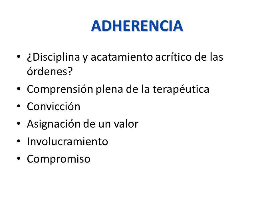 ADHERENCIA ¿Disciplina y acatamiento acrítico de las órdenes