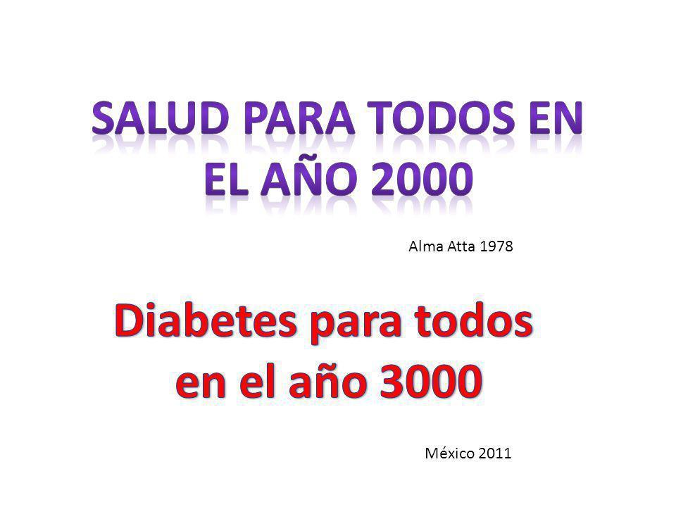 SALUD PARA TODOS EN EL AÑO 2000 Diabetes para todos en el año 3000