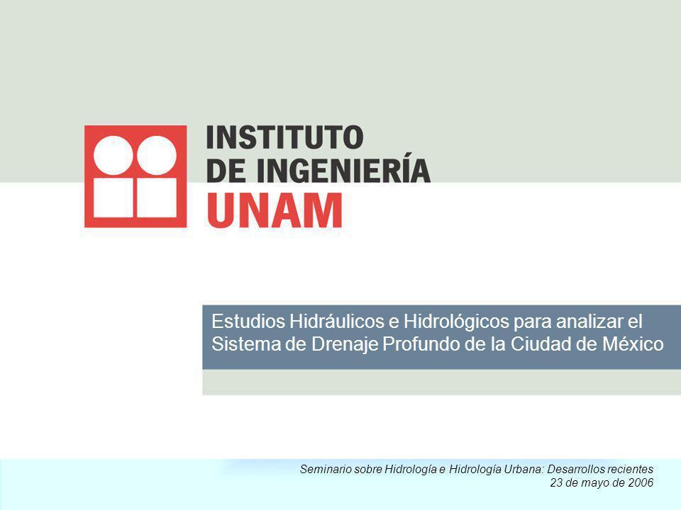 Estudios Hidráulicos e Hidrológicos para analizar el Sistema de Drenaje Profundo de la Ciudad de México