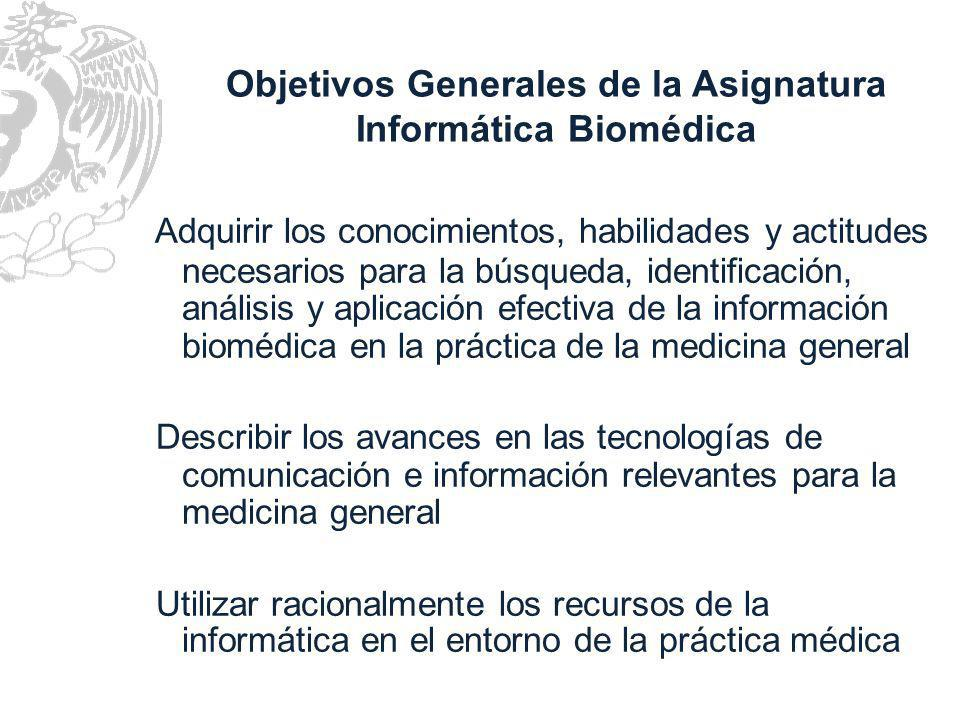 Objetivos Generales de la Asignatura Informática Biomédica