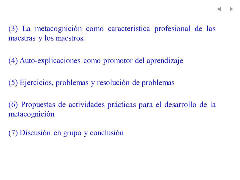 (3) La metacognición como característica profesional de las maestras y los maestros.