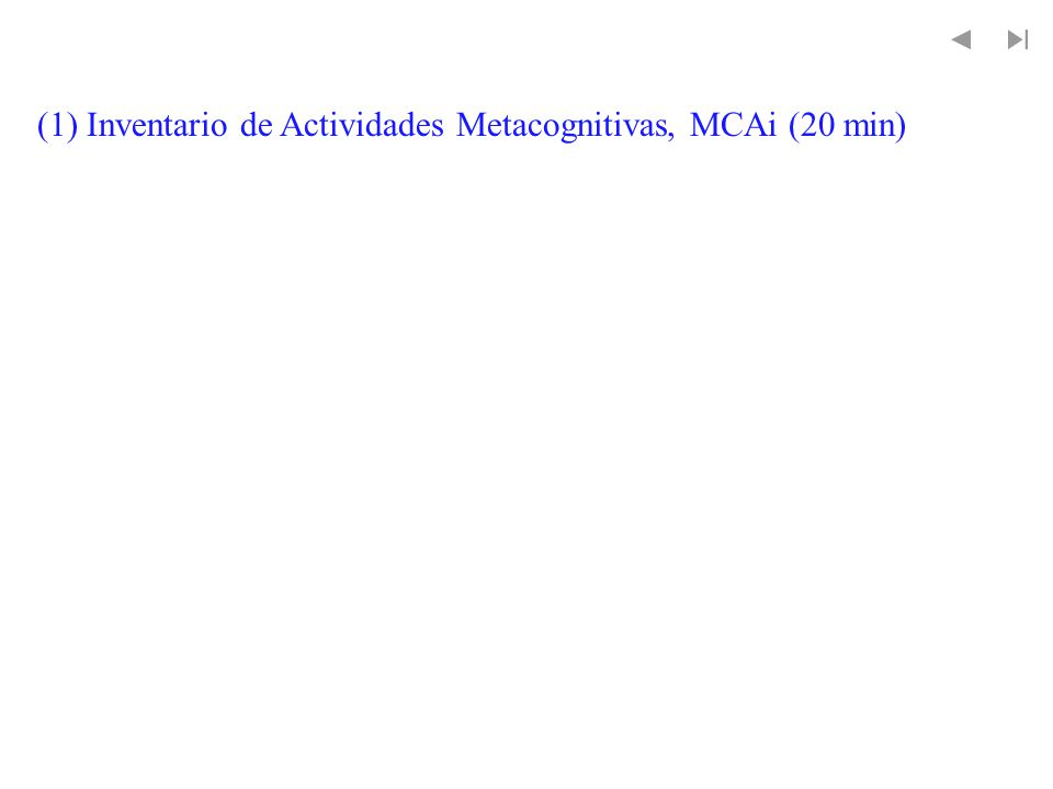 (1) Inventario de Actividades Metacognitivas, MCAi (20 min)