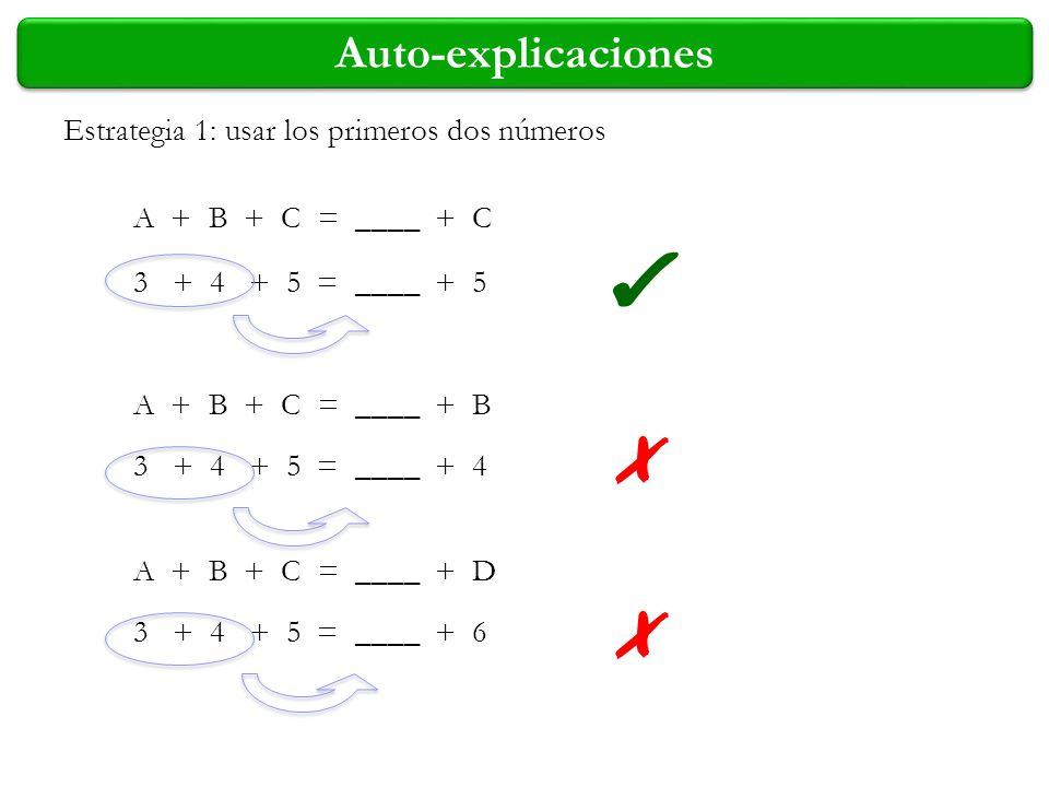 ✔ ✗ ✗ Auto-explicaciones Estrategia 1: usar los primeros dos números