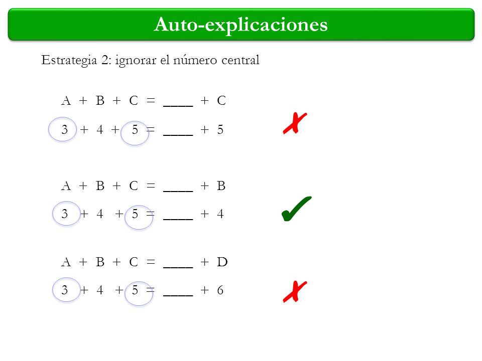 ✗ ✔ ✗ Auto-explicaciones Estrategia 2: ignorar el número central