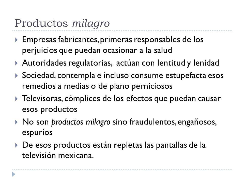 Productos milagro Empresas fabricantes, primeras responsables de los perjuicios que puedan ocasionar a la salud.