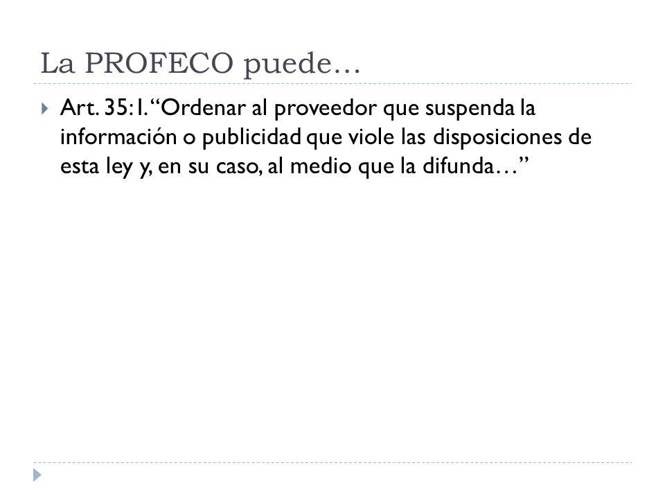 La PROFECO puede…
