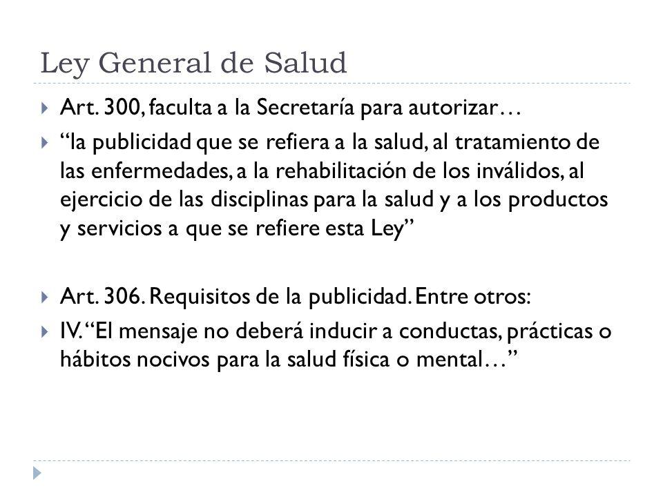 Ley General de Salud Art. 300, faculta a la Secretaría para autorizar…
