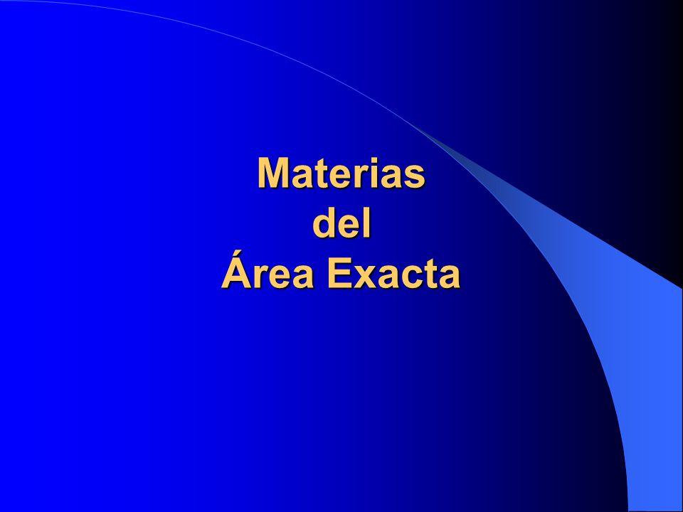 Materias del Área Exacta