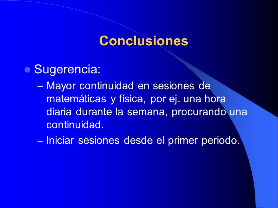 Conclusiones Sugerencia:
