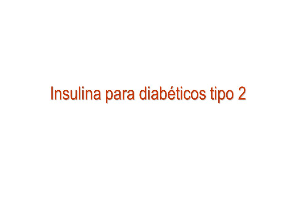 Insulina para diabéticos tipo 2