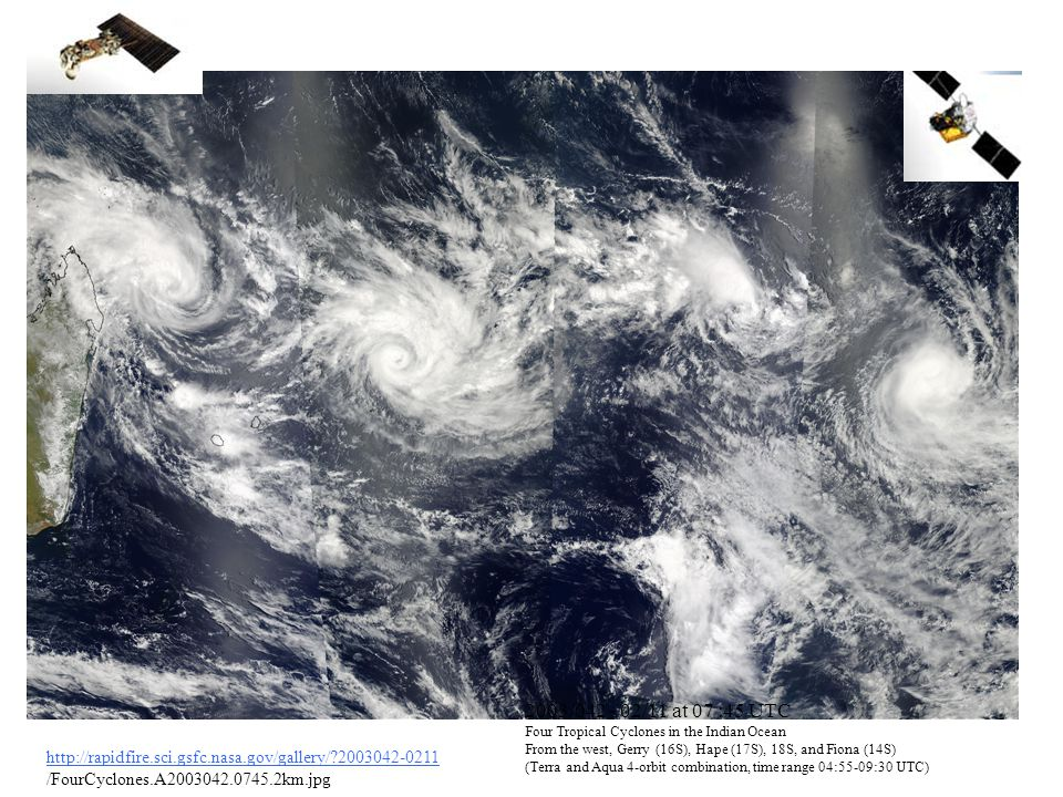 2003/042 - 02/11 at 07 :45 UTC Four Tropical Cyclones in the Indian Ocean From the west, Gerry (16S), Hape (17S), 18S, and Fiona (14S) (Terra and Aqua 4-orbit combination, time range 04:55-09:30 UTC)