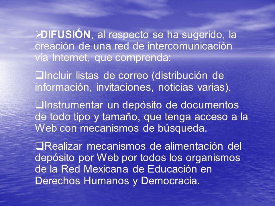 DIFUSIÓN, al respecto se ha sugerido, la creación de una red de intercomunicación vía Internet, que comprenda: