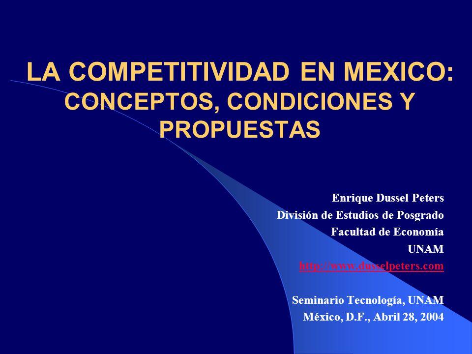 LA COMPETITIVIDAD EN MEXICO: CONCEPTOS, CONDICIONES Y PROPUESTAS