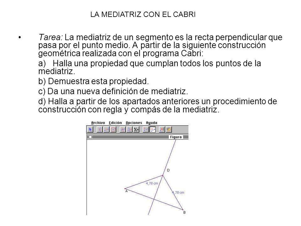 a) Halla una propiedad que cumplan todos los puntos de la mediatriz.