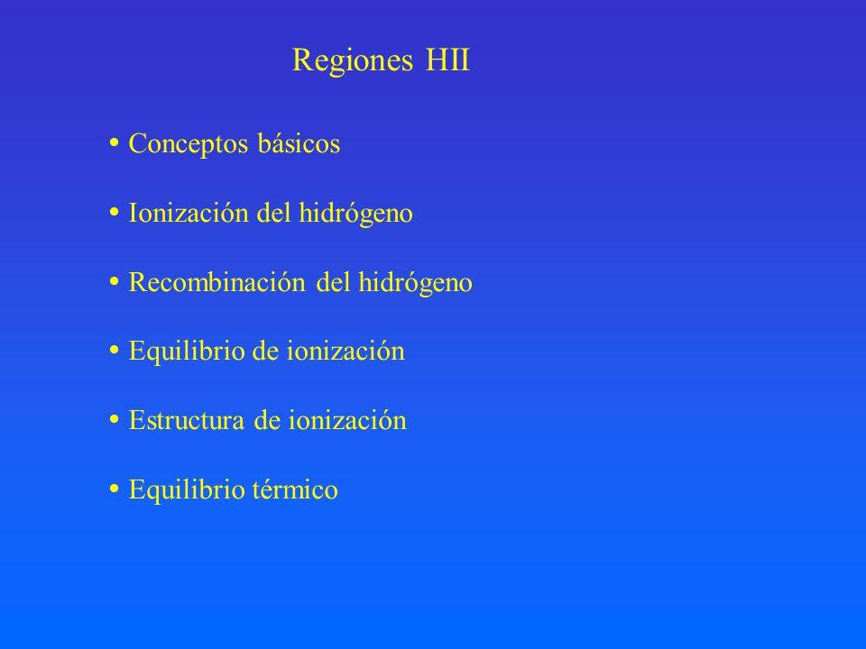 Regiones HII  Conceptos básicos  Ionización del hidrógeno