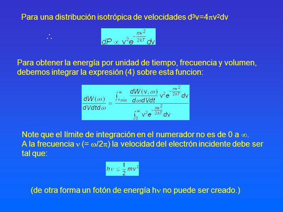  Para una distribución isotrópica de velocidades d3v=4v2dv