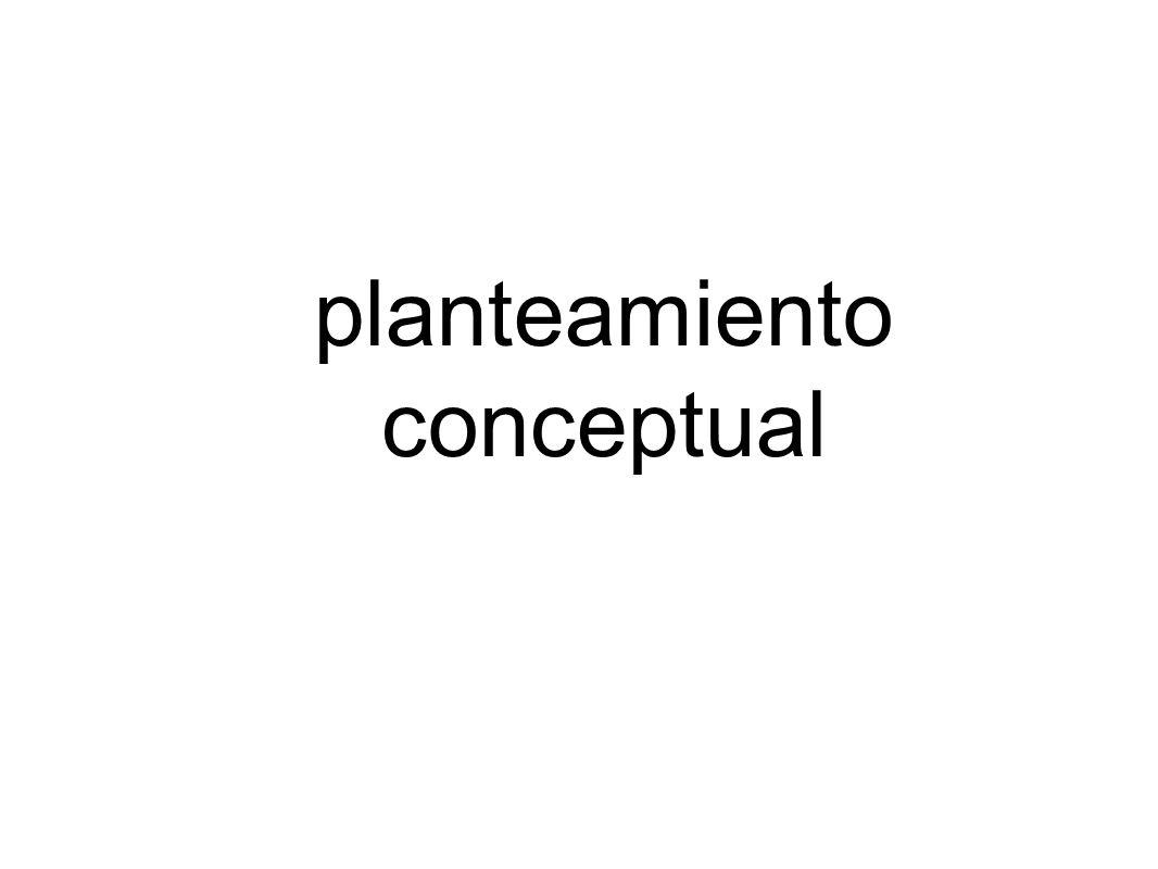 planteamiento conceptual