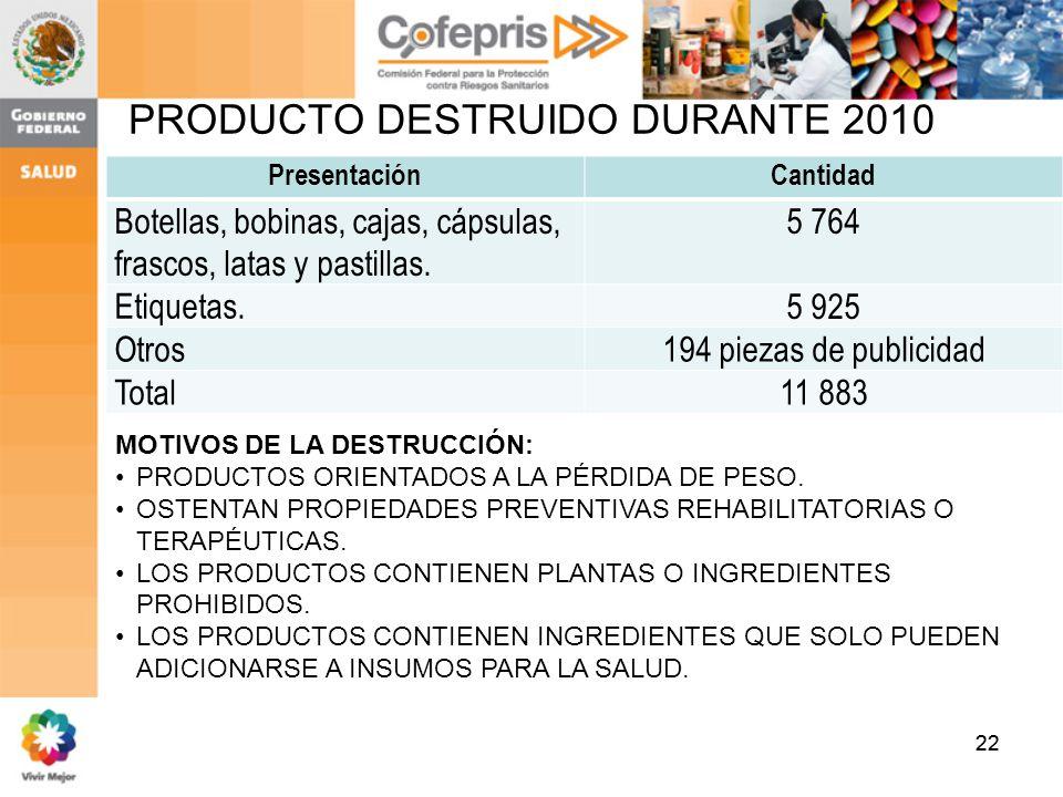 PRODUCTO DESTRUIDO DURANTE 2010