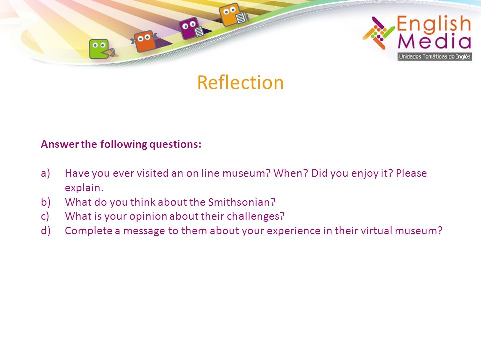 Reflection Answer the following questions: