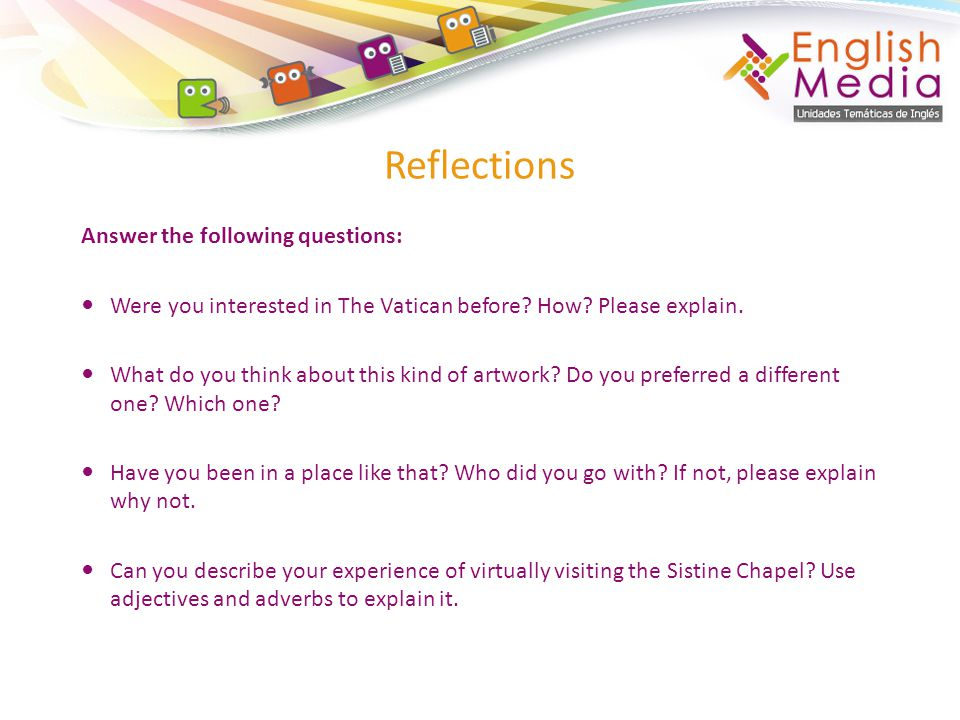 Reflections Answer the following questions: