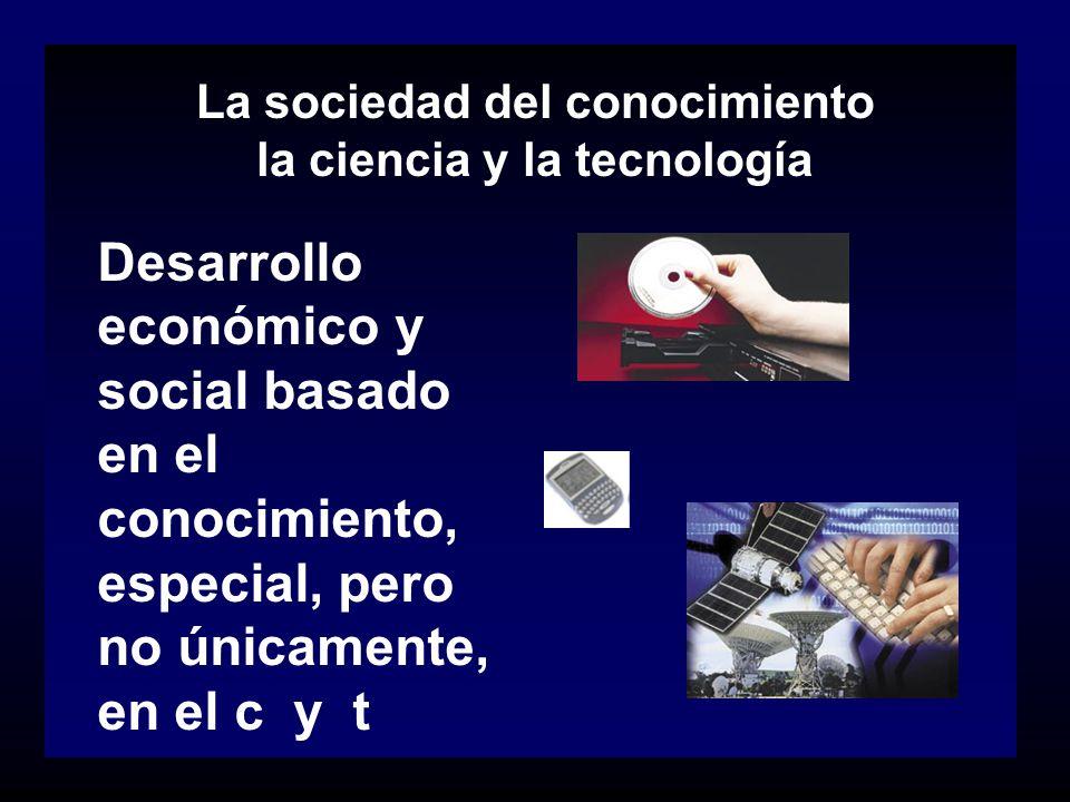 La sociedad del conocimiento la ciencia y la tecnología