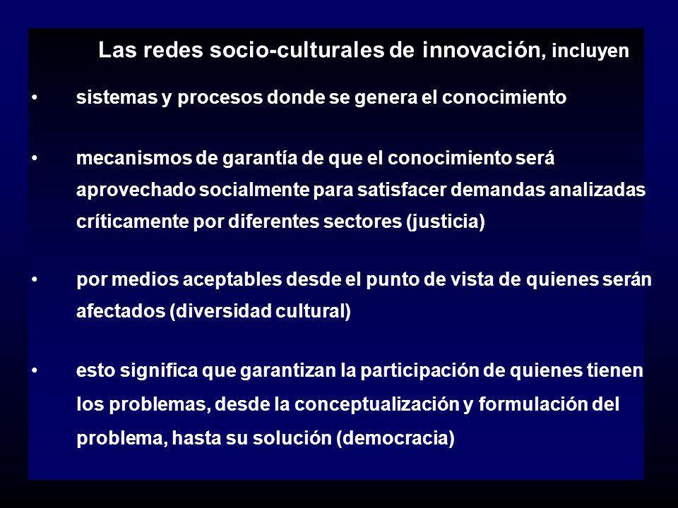 Las redes socio-culturales de innovación, incluyen