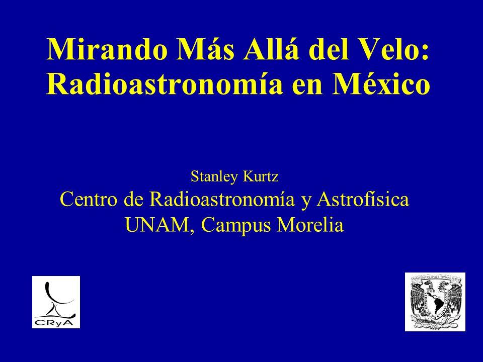 Mirando Más Allá del Velo: Radioastronomía en México
