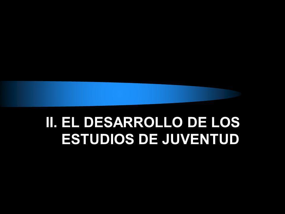 II. EL DESARROLLO DE LOS ESTUDIOS DE JUVENTUD