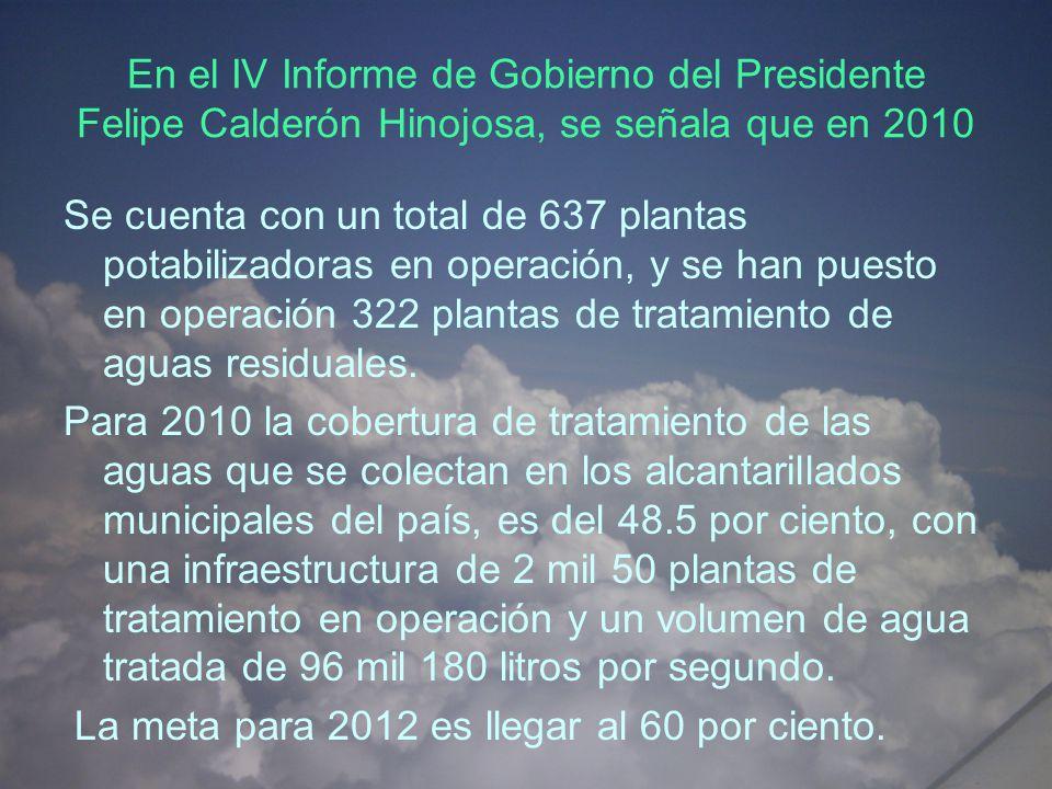En el IV Informe de Gobierno del Presidente Felipe Calderón Hinojosa, se señala que en 2010