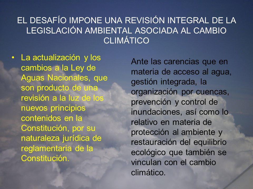 EL DESAFÍO IMPONE UNA REVISIÓN INTEGRAL DE LA LEGISLACIÓN AMBIENTAL ASOCIADA AL CAMBIO CLIMÁTICO