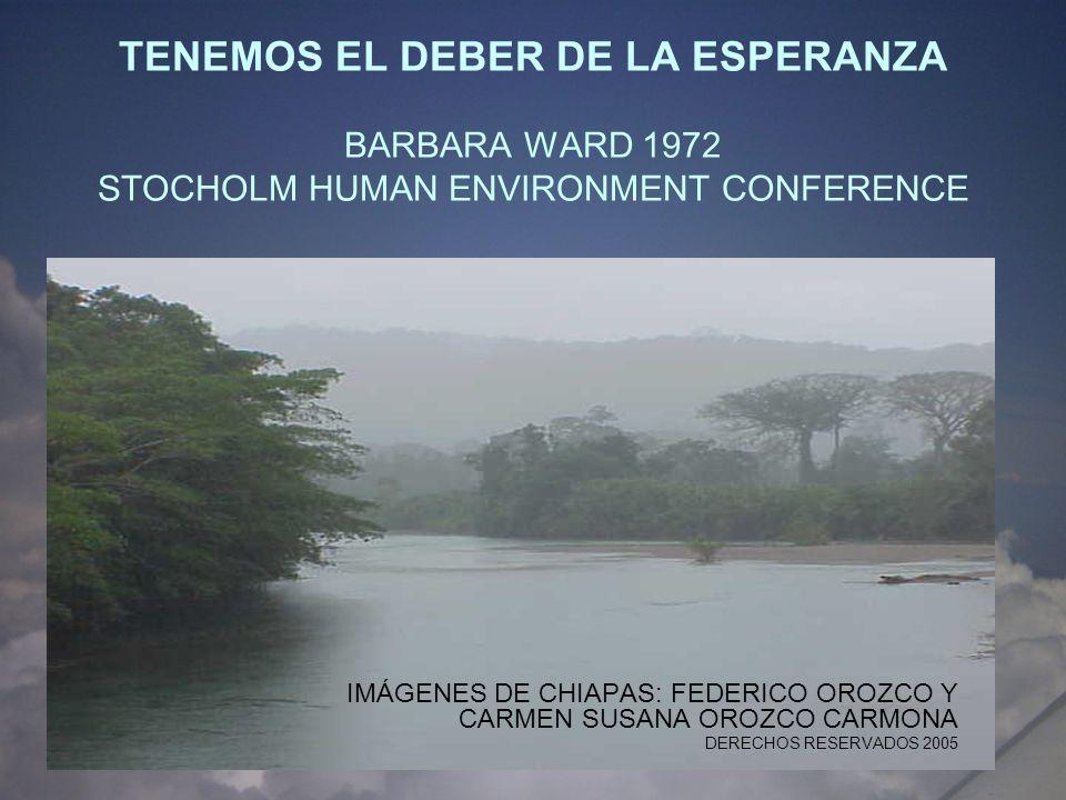 TENEMOS EL DEBER DE LA ESPERANZA BARBARA WARD 1972 STOCHOLM HUMAN ENVIRONMENT CONFERENCE