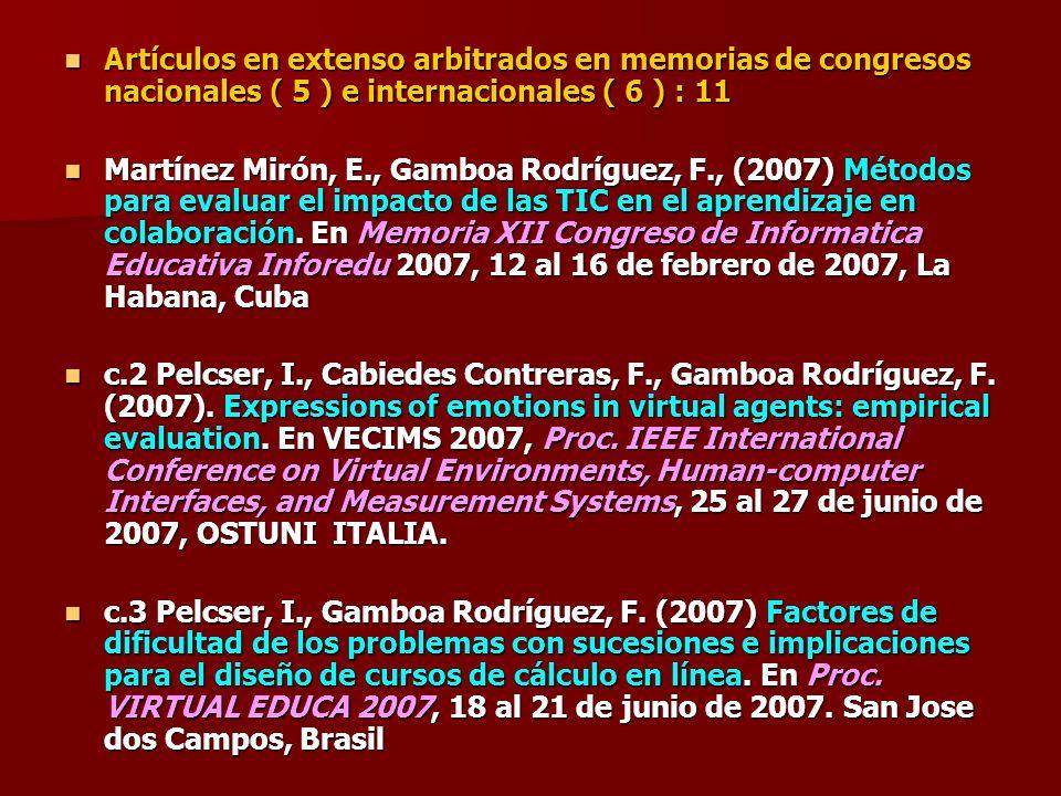 Artículos en extenso arbitrados en memorias de congresos nacionales ( 5 ) e internacionales ( 6 ) : 11