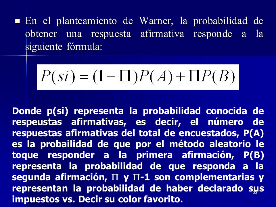 En el planteamiento de Warner, la probabilidad de obtener una respuesta afirmativa responde a la siguiente fórmula: