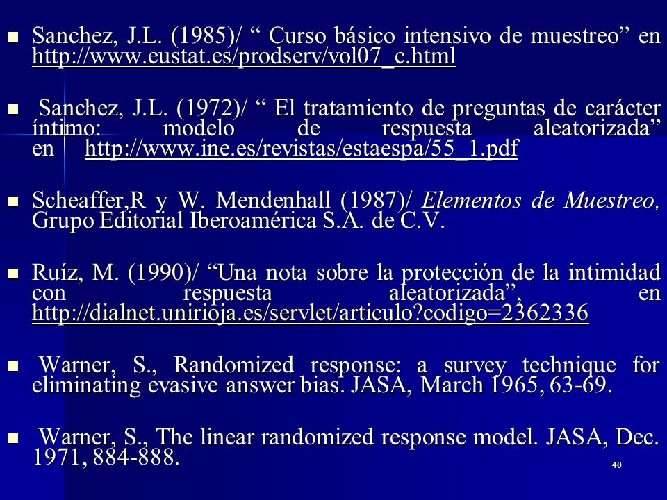 Sanchez, J.L. (1985)/ Curso básico intensivo de muestreo en http://www.eustat.es/prodserv/vol07_c.html