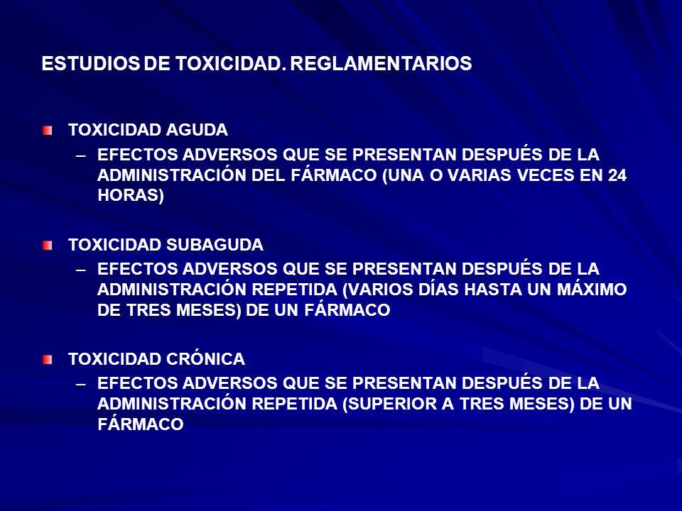 ESTUDIOS DE TOXICIDAD. REGLAMENTARIOS