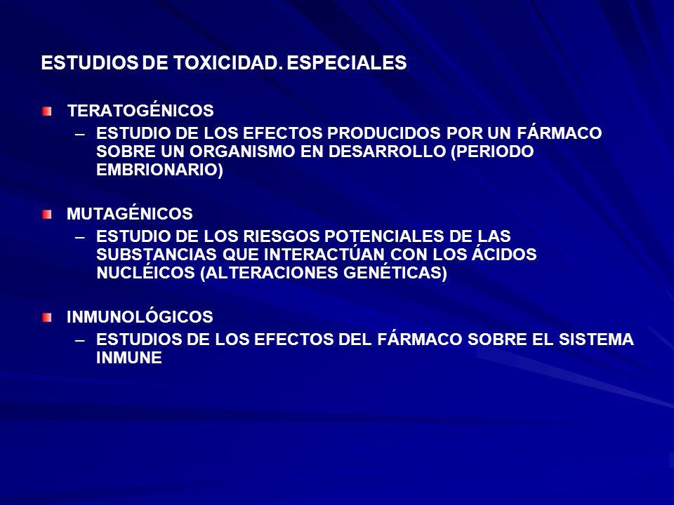 ESTUDIOS DE TOXICIDAD. ESPECIALES
